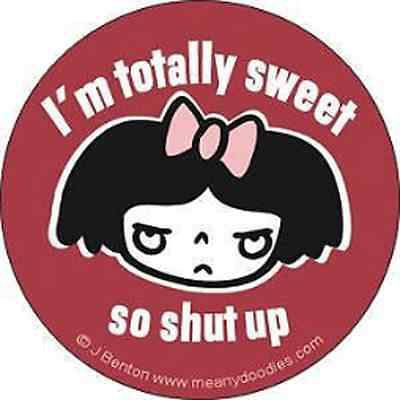 MEANY DOODLES 1.5-inch BADGE Button Pin I'm totally sweet NEW OFFICIAL MERCH