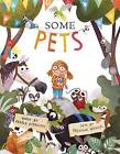 Some Pets by Angela DiTerlizzi (Hardback, 2016)