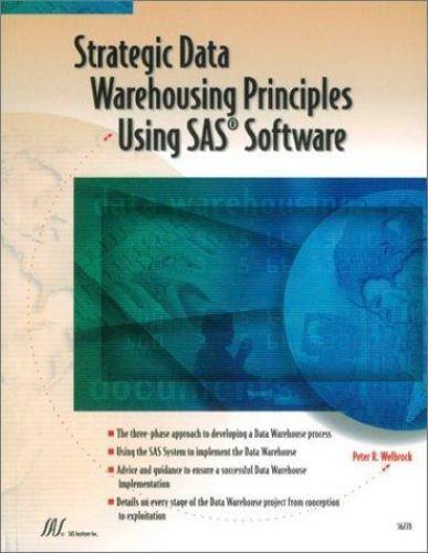 Strategic Data Warehousing Principles Using SAS Software Welbrock, Peter R. Pap