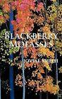 Blackberry Molasses by Jovial Smith (Hardback, 2012)