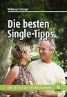 Die besten Single-Tipps von Wolfgang Schlumpf (2010, Taschenbuch)