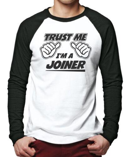 Trust Me I/'m a Joiner Men Baseball Top