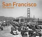 San Francisco: Then and Now by Eric J Kos, Dennis Evanosky (Hardback, 2016)