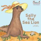 Sally the Sea Lion by Sally Bates (Paperback, 2015)