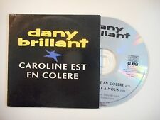 DANY BRILLANT : CAROLINE EST EN COLERE [ CD SINGLE PORT GRATUIT ]