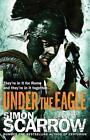 Under the Eagle von Simon Scarrow (2008, Taschenbuch)
