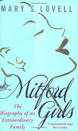 1 of 1 - The Mitford Girls: The Biography of an Extraordinary Family,Mary S. Lovell