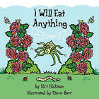 I Will Eat Anything by Kirt Hickman (Paperback / softback, 2010)