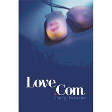 Love. Com by Danny Falcone (2013, Paperback)