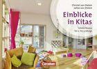 Kinder von 0 bis 3 - Praxis: Kita-Einblicke von Christel van Dieken (2013, Taschenbuch)