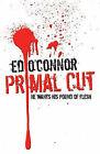 Primal Cut by Ed O'Connor (Hardback, 2007)