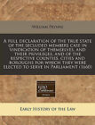 A Full Declaration of the True State of the Secluded Members Case in Vindication of Themselves, and Their Privileges, and of the Respective Counties, Cities and Boroughs for Which They Were Elected to Serve in Parliament (1660) by William Prynne (Paperback / softback, 2011)