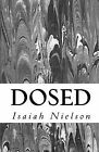 Dosed by Isaiah Nielson (Paperback / softback, 2011)