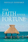 Your Faith Is Your Fortune by Neville Goddard (Paperback / softback)