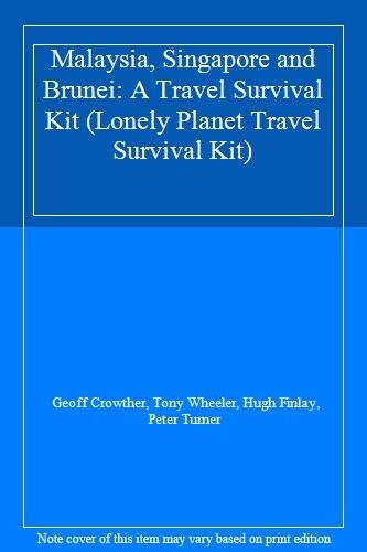 Malaysia, Singapore and Brunei: A Travel Survival Kit (Lonely P .9780864421135