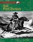 Pony Express by Alan Pierce (Hardback, 2005)