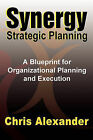 Synergy Strategic Planning by Chris Alexander (Paperback / softback, 2010)