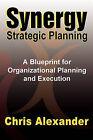 Synergy Strategic Planning by Chris Alexander (Paperback / softback, 2010)