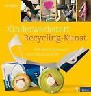 Kinderwerkstatt Recycling-Kunst von Lisa Wagner (2011, Gebundene Ausgabe)