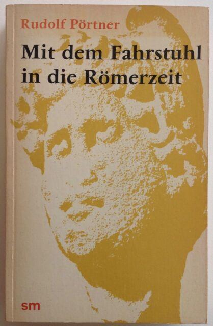 Rudolf Pörtner: MIT DEM FAHRSTUHL IN DIE RÖMERZEIT