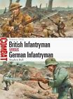 British Infantryman vs German Infantryman: Somme 1916 by Stephen Bull (Paperback, 2014)