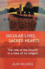 Secular Lives, Sacred Hearts by Alan Billings (Paperback, 2004)