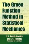 The Green Function Method in Statistical Mechanics by V. L. Bonch-Bruevich (Paperback, 2015)