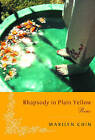 Rhapsody in Plain Yellow: Poems by Marilyn Chin (Paperback, 2003)