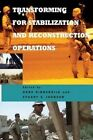 Transforming for Stabilization and Reconstruction Operations by Hans Binnendijk, Stuart E Johnson (Paperback / softback, 2012)