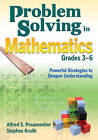 Problem Solving in Mathematics, Grades 3-6: Powerful Strategies to Deepen Understanding by SAGE Publications Inc (Paperback, 2009)