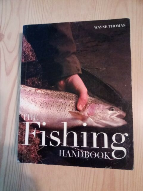 FISHING HANDBOOK - TECHNIQUES, EQUIPMENT, TACKLE, SEA, COURSE, FLY, GAME, LURES