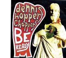 (EI224) Dennis Hopper Choppers, Be Ready - DJ CD