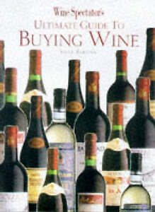 034-Wine-Spectator-039-s-034-Ultimate-Guide-to-Buying-Wine-034-Wine-Spectator-034-Magazine-Ver