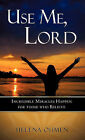 Use Me, Lord by Helena Ohmen (Paperback / softback, 2010)