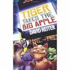 Tiger Takes the Big Apple by David P Reiter (Paperback, 2014)