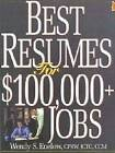 Best Resumes for $100, 000+ Jobs by Wendy S. Enelow (Paperback, 2001)
