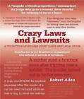 Crazy Laws and Lawsuits by Robert Allen (Paperback, 2005)