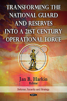 Transforming the National Guard and Reserves into a 21st Century Operational For