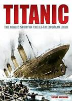 Titanic The Tragic Story of the Ill-fated Ocean Liner by Matthews, Rupert ( Auth