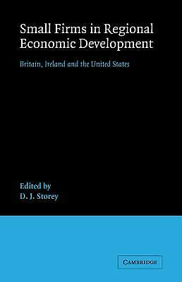 Small Firms in Regional Economic Development : Britain, Ireland and the United S