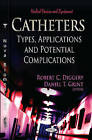 Catheters: Types, Applications & Potential Complications by Nova Science Publishers Inc (Paperback, 2011)