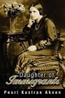 Daughter of Immigrants by Pearl Kastran Ahnen (Paperback / softback, 2003)