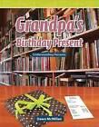 Grandpa's Birthday Present: Understanding Percents by Dawn McMillan (Paperback / softback, 2009)