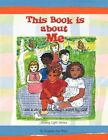 This Book Is About Me 9781450033077 by Eugenia Ann Pace Paperback