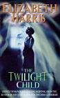The Twilight Child by Elizabeth Harris (Paperback, 1998)