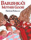 Babushka's Mother Goose by Patricia Polacco (Hardback, 2000)