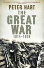 The Great War: 1914-1918 by Peter Hart (Paperback, 2014)