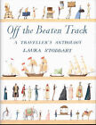 Off the Beaten Track: A Traveller's Anthology by Laura Stoddart (Hardback, 2002)