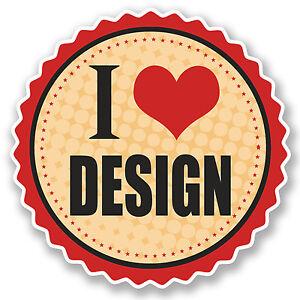 2-x-10cm-I-Love-Design-Vinyl-Sticker-iPad-Laptop-Car-Fashion-Art-Student-5227
