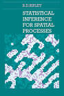 Statistical Inference for Spatial Processes by B. D. Ripley (Paperback, 1991)